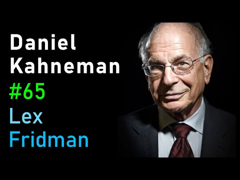 Daniel Kahneman: Thinking Fast And Slow, Deep Learning, And AI | Artificial Intelligence Podcast