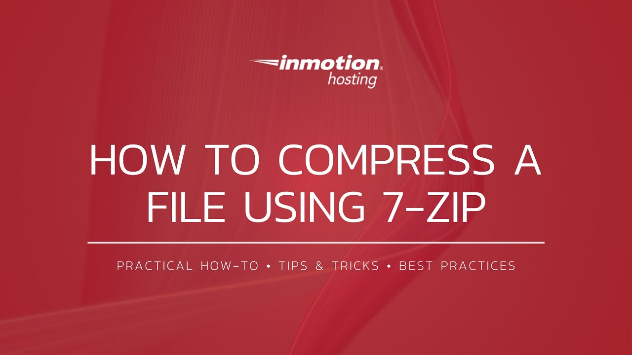 Compressing Files Using 7-Zip | InMotion Hosting Support Center