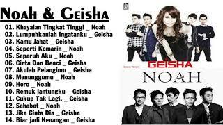 lagu terbaik || Noah & Geisha - all album || Lagu Tembang Kenangan Terbaik Sepanjang Masa