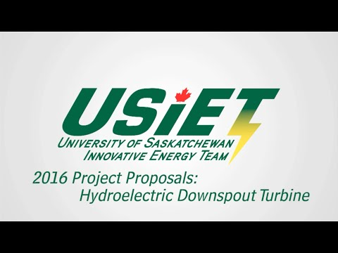 USIET - 2016 Project Pitches: Hydroelectric Downspout Turbine