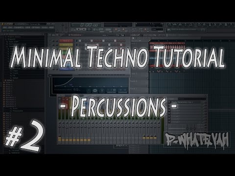 [FL Studio] MinimalTechno - Percussions - Part #2 [Tutorial]