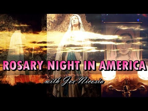 ROSARY NIGHT IN AMERICA with Joe Nicosia - May 17, 2019