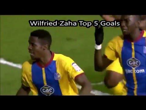 Wilfried Zaha Top 5 Goals