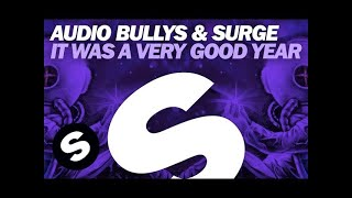 Audio Bullys & Surge - It Was A Very Good Year