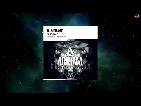 U - Mount - Fairytale (Extended Mix) [ARKHAM DIGITAL]