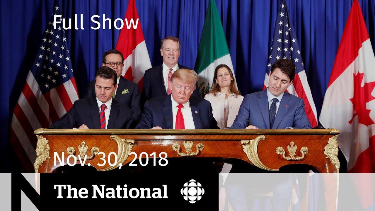 The National for Friday, November 30, 2018 — Alaska Earthquake, 'New NAFTA' Signed, Pop Panel