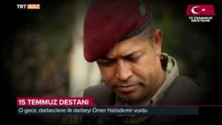 Ömer Halisdemir, Darbeci Generali Böyle Alnının Ortasından Vurdu - 15 Temmuz Destanı - TRT Avaz