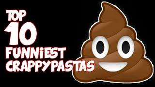 Top 10 FUNNIEST CRAPPYPASTAS (Bad Creepypastas)