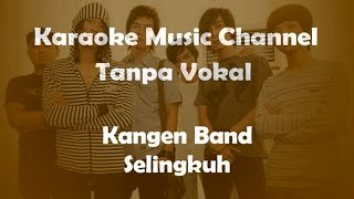 Karaoke Kangen Band - Selingkuh | Tanpa Vokal