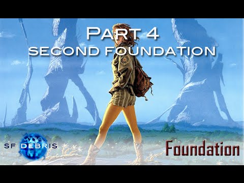 Foundation, Part 4: Second Foundation