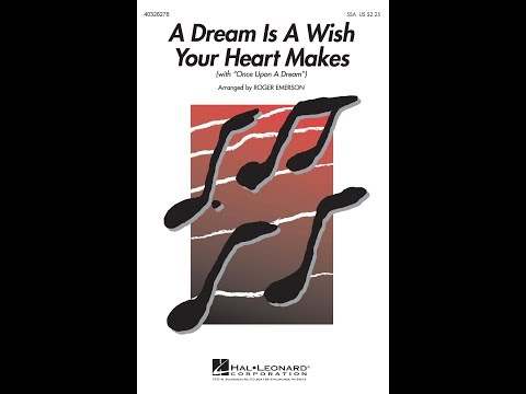 """A Dream Is A Wish Your Heart Makes (with """"Once Upon A Dream"""") (SSA Choir) - Arr. By Roger Emerson"""