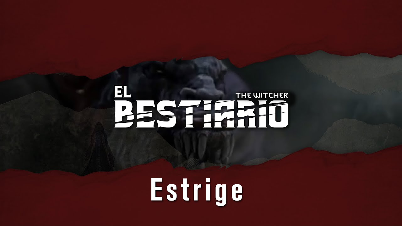 El Bestiario - Estrige | Universo The Witcher
