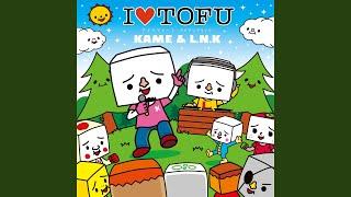 KAME & L.N.K - I LOVE TOFU