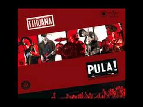 Tihuana - Pula!