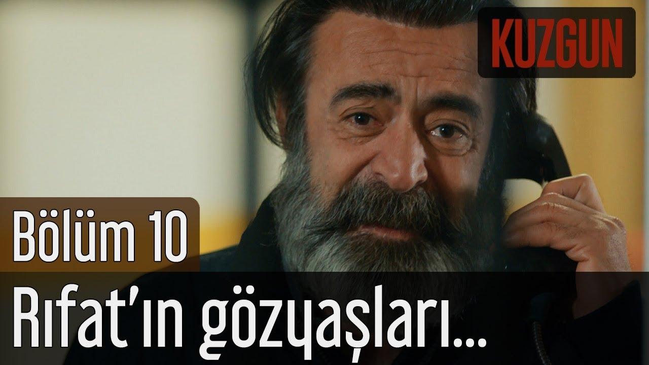 Kuzgun 10. Bölüm - Rıfat ın Gözyaşları...