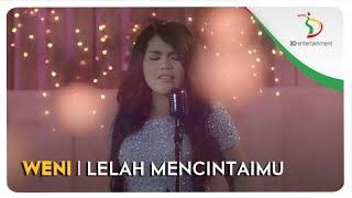 Download Weni - Lelah Mencintaimu | Official Video Clip