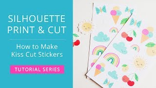 Silhouette Print & Cut Tutorial - How to Make Kiss Cut Sticker Sheets
