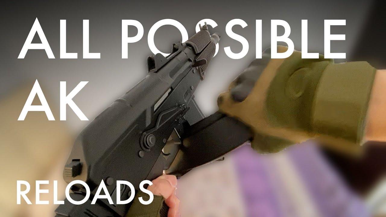 ALL Possible AK Reloads