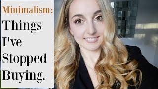 Minimalism VLOG: Things I've Stopped Buying / Minimalist Shopping Tips