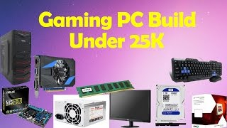 Gaming PC build Under Rs. 25K July 2016