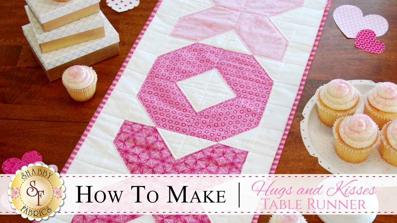 how to make the hugs kisses table runner a shabby fabrics quilting tutorial youtube. Black Bedroom Furniture Sets. Home Design Ideas