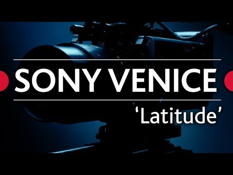 Sony Venice Review  • Ep.03 - 'Latitude'