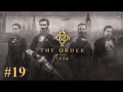 The Order 1886 Playthrough Part 19 [Chapter 15+16+Epilogue]