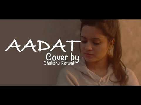 Aadat || Ninja || Female Cover || new song 2018