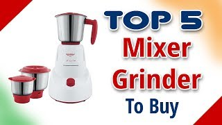 Top 5 Mixer Grinder in India with Price as on 2017