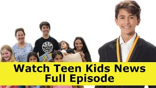 Watch Teen Kids News Full Episode | June 14th – June 22nd, 2019