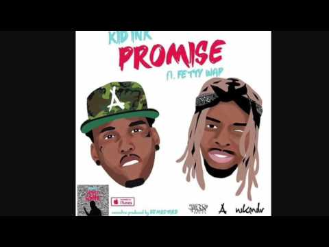 Promise-Kid Ink Feat Fetty wap (audio)