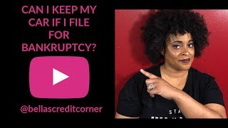 Filing For Bankruptcy? You May Be Able To Keep Your Car (FIX MY CREDIT FRIDAY EPISODE #15)