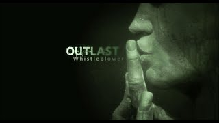 Mike on the Mic- Outlast: Whistleblower (WARNING: STRONG LANGUAGE)