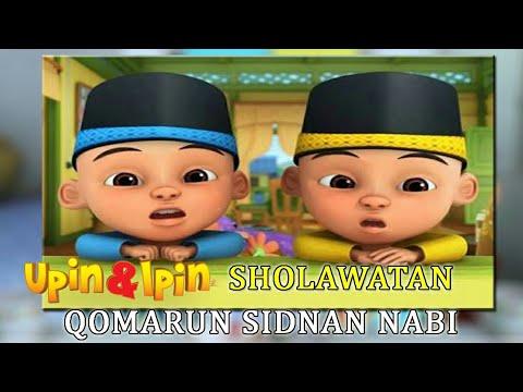 Qomarun Sidnan Nabi - Upin Ipin Bershalawat (HD & Lirik)