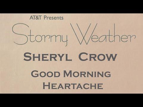 Sheryl Crow - Good Morning Heartache