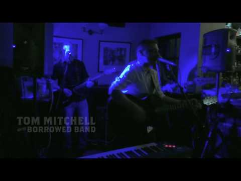 Tom Mitchell & the Borrowed Band - Let Your Love Flow