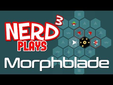 Nerd³ Plays... Morphblade - A 6am Video
