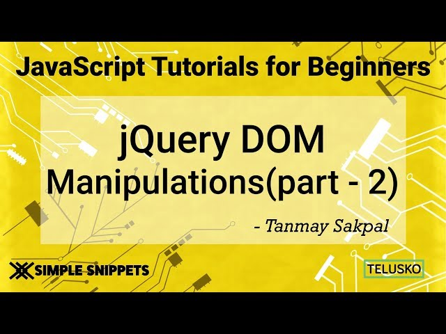 #45 JQuery DOM Manipulations Part 2
