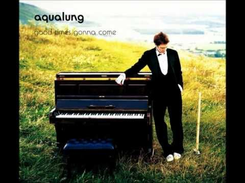 Клип Aqualung - Good Times Gonna Come