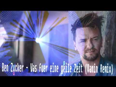 Ben Zucker -Was für eine geile Zeit (Vanin Remix)