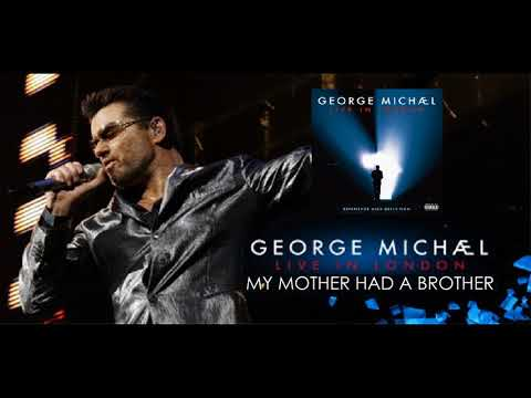 Goerge Michael My Mother Had A Brother (Live in London)