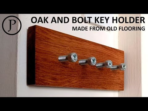 Simple Oak and Bolt Key Holder - Made from Old Flooring