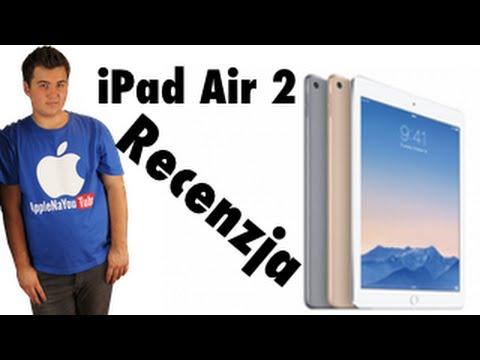 iPad Air 2 - Recenzja I Test I Opinia - AppleNaYouTube
