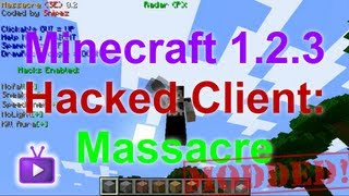 Minecraft - 1.2.3 Hacked Client - Massacre, ft. WiZARD HAX - WAY➚