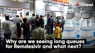 Why are we seeing long queues for Remdesivir and what next?