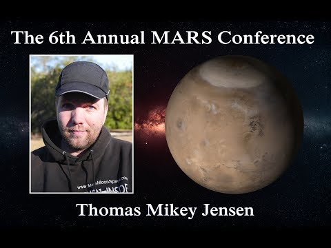 Thomas Mikey Jensen Speaking At The 6th Annual MARS Conference 2017.  Part 1