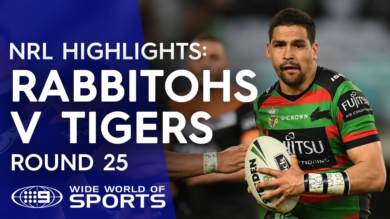 Nrl Highlights South Sydney Rabbitohs V Wests Tigers Round 25 Youtube