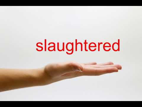 How to Pronounce slaughtered - American English