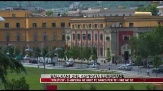 """""""Politico"""": Shqipëria në krye të garës për të hyrë në BE - News, Lajme - Vizion Plus"""