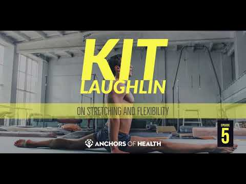 5: Stretching & Flexibility with Kit Laughlin